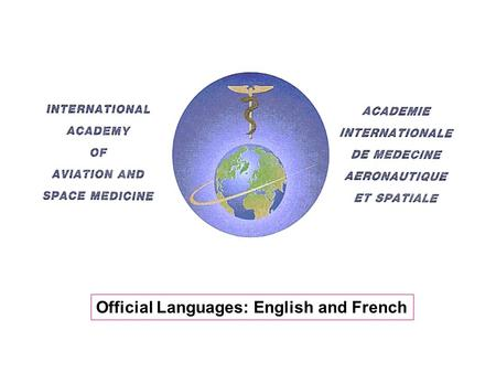 Official Languages: English and French. International Civil Aviation Organization (ICAO) recognizes the Academy as an International Non-Government Association.