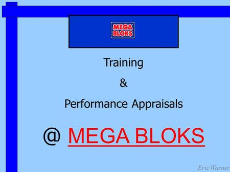 Training & Performance MEGA BLOKS Eric Warner.