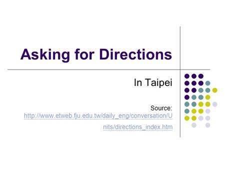 Asking for Directions In Taipei Source:  nits/directions_index.htm