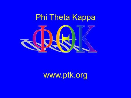 Phi Theta Kappa www.ptk.org. Phi Theta Kappa International Honor Society Of Two Year Colleges Beta Theta Omicron Skyline College Chapter.