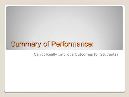 1 Summary of Performance: Can It Really Improve Outcomes for Students?