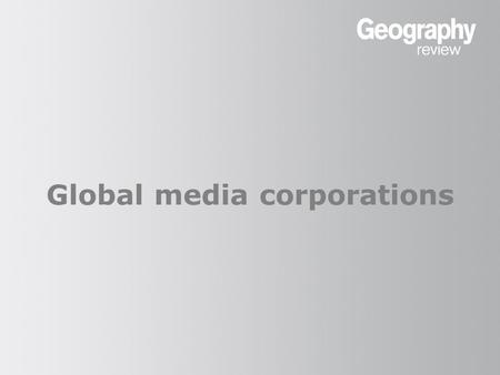 Global media corporations. Media technology Information, data and entertainment can be delivered using different technology 'platforms'. The number of.