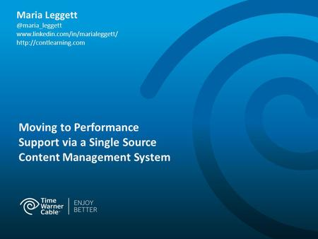 Moving to Performance Support via a Single Source Content Management System Maria