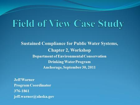 Sustained Compliance for Public Water Systems, Chapter 2, Workshop Department of Environmental Conservation Drinking Water Program Anchorage, September.
