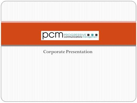 "Corporate Presentation. ""To provide financially beneficial solutions that offer progressive multi vendor management, support and customer service."" Mission."