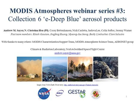 MODIS Atmospheres webinar series #3: Collection 6 'e-Deep Blue' aerosol products Andrew M. Sayer, N. Christina Hsu (PI), Corey Bettenhausen, Nick Carletta,