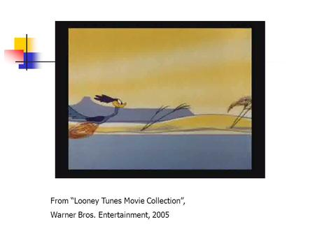"From ""Looney Tunes Movie Collection"", Warner Bros. Entertainment, 2005."