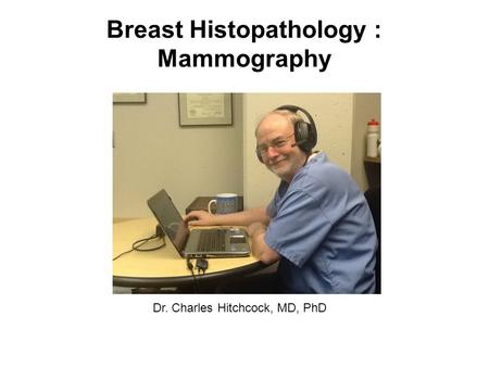 Breast Histopathology : Mammography