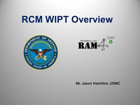 Topics What is RCM? What is the RCM WIPT? RCM WIPT Involvement