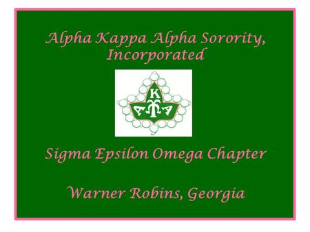 Alpha Kappa Alpha Sorority, Incorporated Sigma Epsilon Omega Chapter