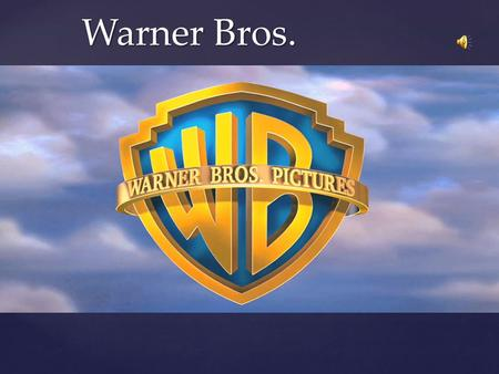 { Warner Bros.. Warner Bros. - US film productions company founded in 1923 by Harold, Albert, Sam and Jack Warner from Poland. One of the major film studios.