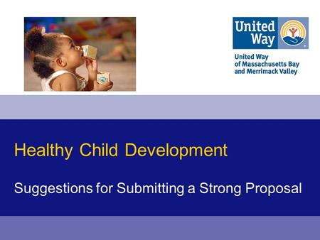 Healthy Child Development Suggestions for Submitting a Strong Proposal.