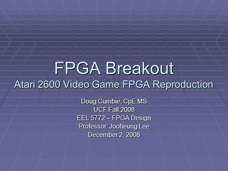 FPGA Breakout Atari 2600 Video Game FPGA Reproduction