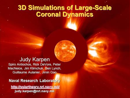 3D Simulations of Large-Scale Coronal Dynamics