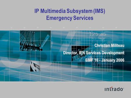 Click to edit Master title style Click to edit Master subtitle style IP Multimedia Subsystem (IMS) Emergency Services Christian Militeau Director, IEN.