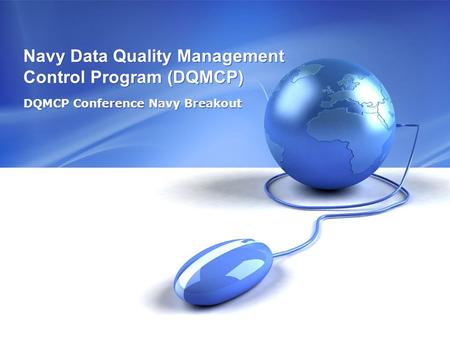 Navy Data Quality Management Control Program (DQMCP) DQMCP Conference Navy Breakout.