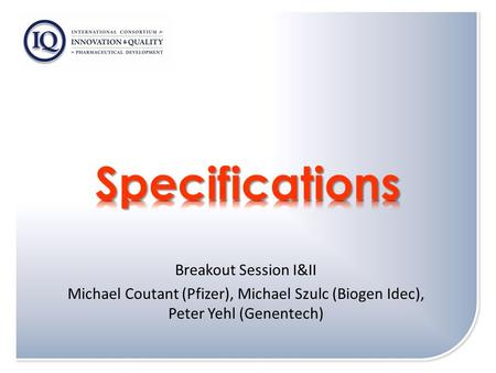 Specifications Breakout Session I&II