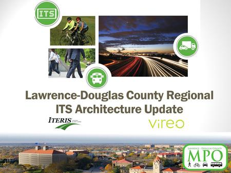 Lawrence-Douglas County Regional ITS Architecture Update.