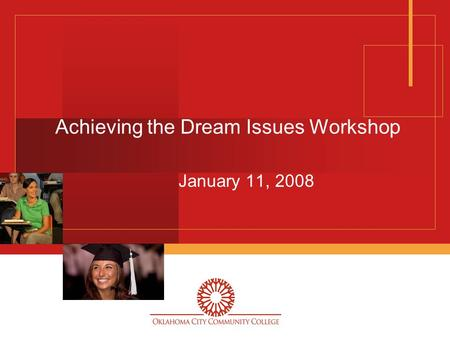Achieving the Dream Issues Workshop January 11, 2008.