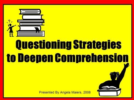 Questioning Strategies to Deepen Comprehension