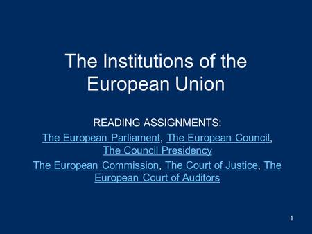 institutions of the european union and 2017-08-25  the institutions of the european union 109 in sum, the council has expanded 'upstream' in such a way as to influence the initiation of policy, and 'downstream' so as to exercise more control over the implementation.