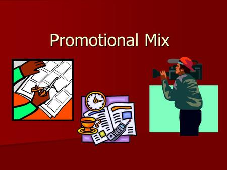 Promotional Mix. What is promotion? Any form of communication a business or organization uses to inform, persuade, or remind people about its products.