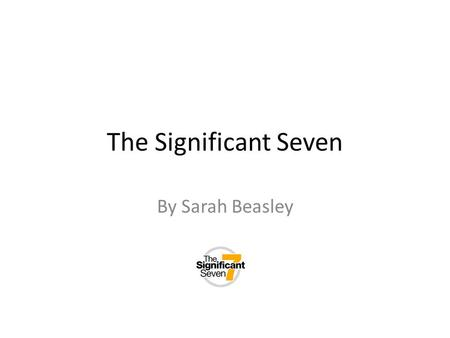 The Significant Seven By Sarah Beasley. This is a great idea!I'll never do that again! Autobiographical Reflection as a Learner: