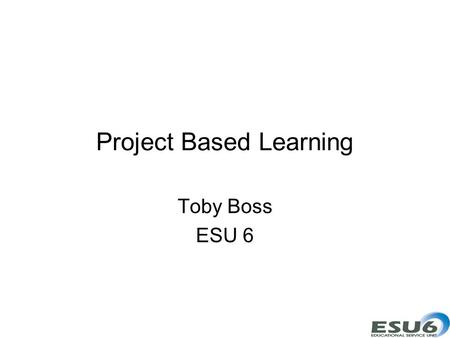 Project Based Learning Toby Boss ESU 6. dangerouslyirrelevant.org www.flickr.com/photos/uncultured/2499688353/in/photostream Technology will never.