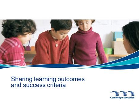 Sharing learning outcomes and success criteria. Program for the session Check in: introductions, aims and outcomes Sharing existing practice (write, pair.