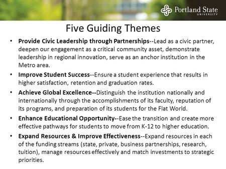 Five Guiding Themes Provide Civic Leadership through Partnerships --Lead as a civic partner, deepen our engagement as a critical community asset, demonstrate.