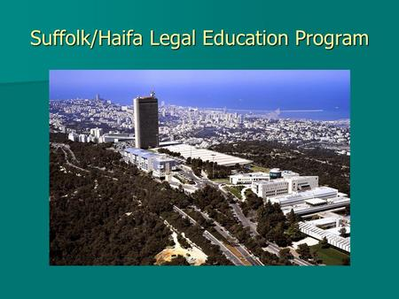 Suffolk/Haifa Legal Education Program. Comparative Clinical Education.