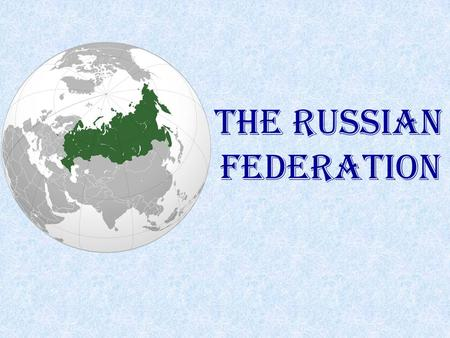 The Russian Federation. Aims:  To develop the students' outlook using their linguistic experience  To systemize the students' knowledge in this topic.