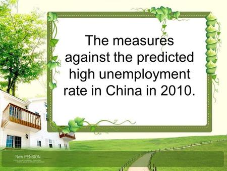 The measures against the predicted high unemployment rate in China in 2010.