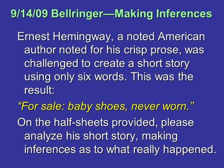 9/14/09 Bellringer—Making Inferences
