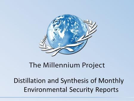 Distillation <strong>and</strong> Synthesis <strong>of</strong> Monthly Environmental Security Reports.