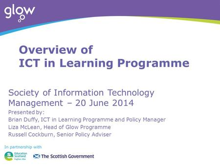Overview of ICT in Learning Programme Society of Information Technology Management – 20 June 2014 Presented by: Brian Duffy, ICT in Learning Programme.