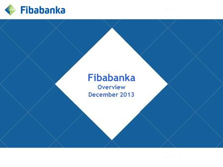 Fibabanka Overview December 2013.  12 Countries  82 Companies  15,000 employees.