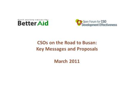 CSOs on the Road to Busan: Key Messages and Proposals March 2011.
