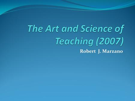 The Art and Science of Teaching (2007)