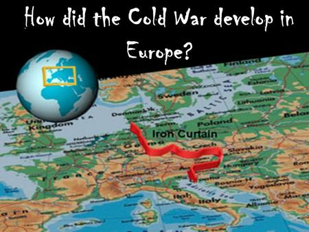 How did the Cold War develop in Europe?. How did relations between the USA and USSR become colder after WW2? We have already considered… Communism in.