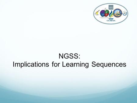 K-12 Alliance NGSS: Implications for Learning Sequences.