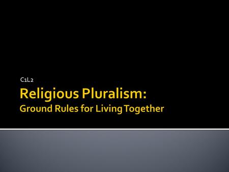 Religious Pluralism: Ground Rules for Living Together