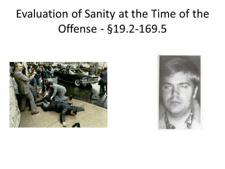 Evaluation of Sanity at the Time of the Offense - §19.2-169.5.
