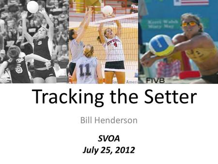 Tracking the Setter Bill Henderson SVOA July 25, 2012.