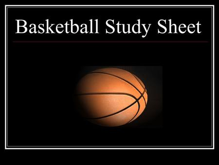 Basketball Study Sheet. History of Basketball Basketball was invented in Springfield, MA in 1891 by James Naismith. When James first invented the game.