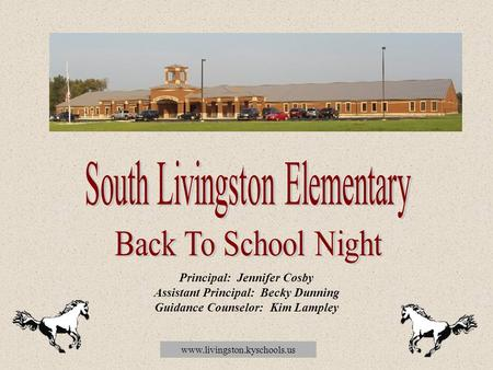 Www.livingston.kyschools.us Principal: Jennifer Cosby Assistant Principal: Becky Dunning Guidance Counselor: Kim Lampley.