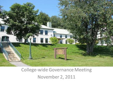College-wide Governance Meeting November 2, 2011.