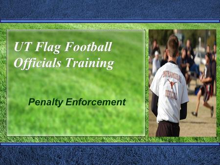 UT Flag Football Officials Training Penalty Enforcement.