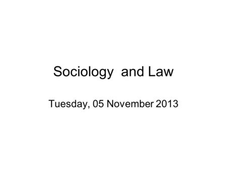 Sociology and Law Tuesday, 05 November 2013. Durkheim To explain a fact, study its cause and its function separately.Obviously, following from the basic.