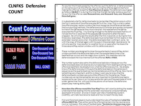 CLNFKS Defensive COUNT To counter the threats posed by the offense I put the defense or defensive back on the same count as the offense, thus turning the.